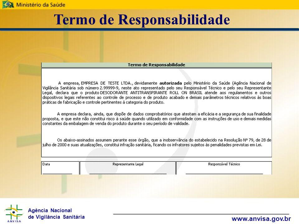 Agência Nacional de Vigilância Sanitária www.anvisa.gov.br Termo de Responsabilidade