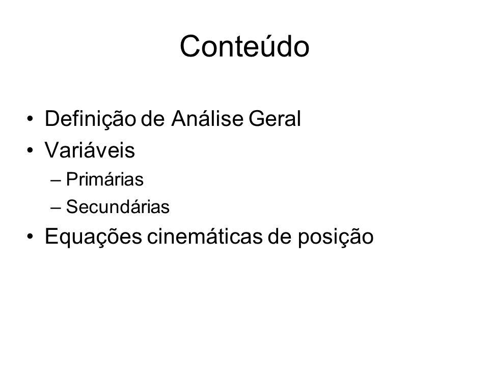 Conteúdo Definição de Análise Geral Variáveis –Primárias –Secundárias Equações cinemáticas de posição