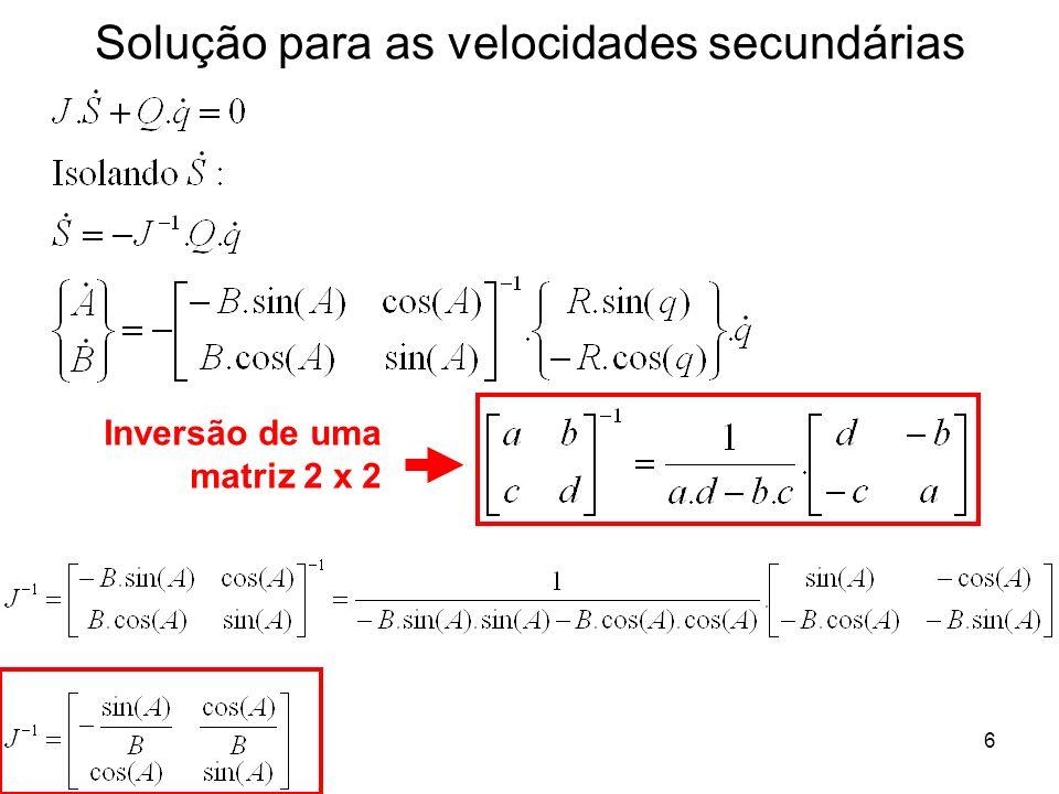 6 Solução para as velocidades secundárias Inversão de uma matriz 2 x 2