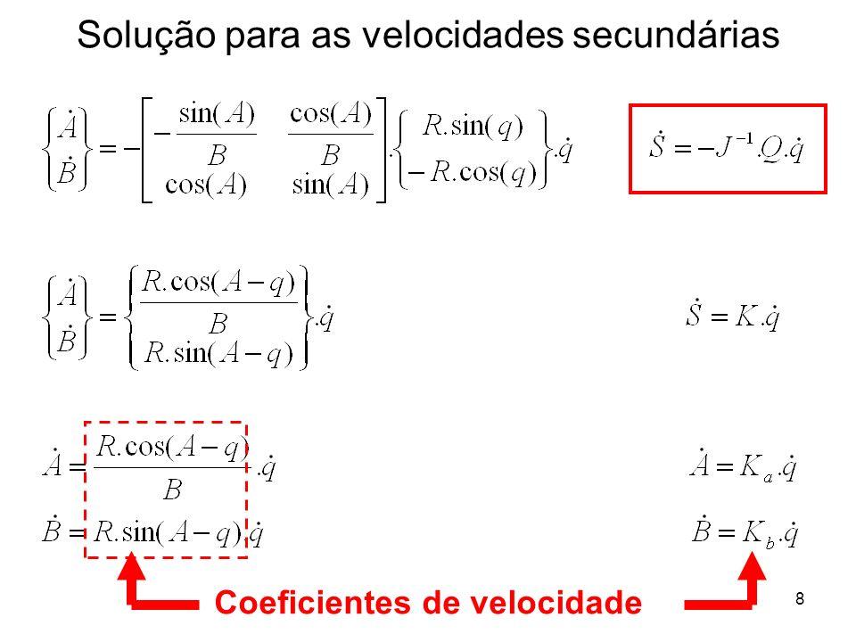 8 Solução para as velocidades secundárias Coeficientes de velocidade