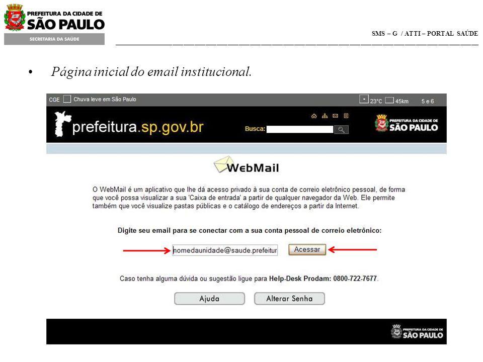 SMS – G / ATTI – PORTAL SAÚDE ___________________________________________________________________________________________________ Página inicial do email institucional.