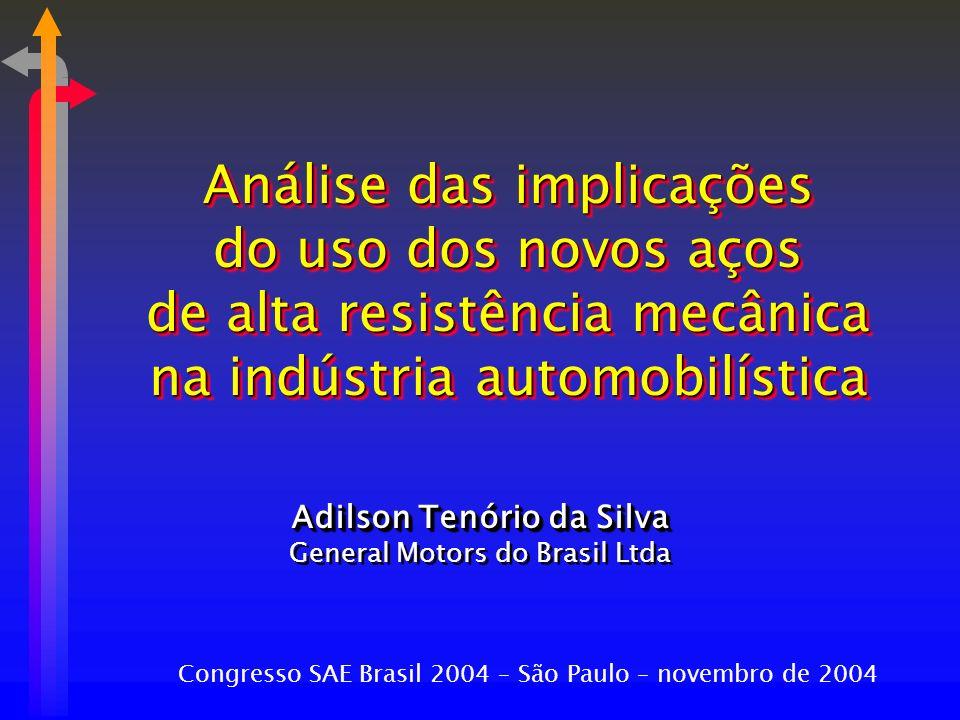 Análise das implicações do uso dos novos aços de alta resistência mecânica na indústria automobilística Análise das implicações do uso dos novos aços