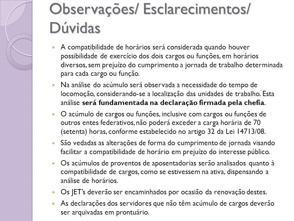 Observações/ Esclarecimentos/ Dúvidas A compatibilidade de horários será considerada quando houver possibilidade de exercício dos dois cargos ou funçõ
