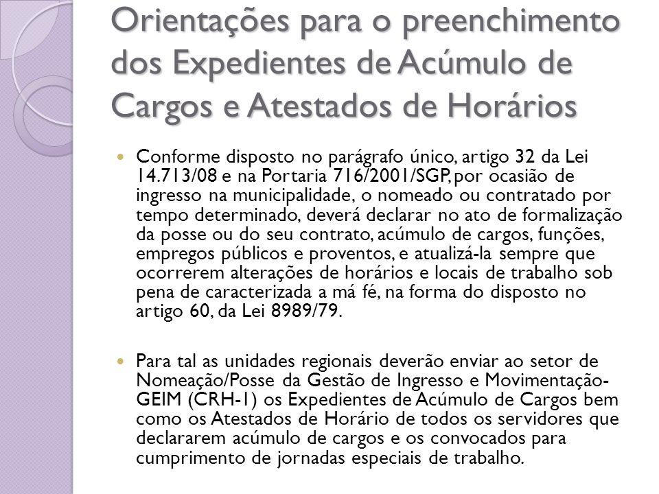 Orientações para o preenchimento dos Expedientes de Acúmulo de Cargos e Atestados de Horários Conforme disposto no parágrafo único, artigo 32 da Lei 1