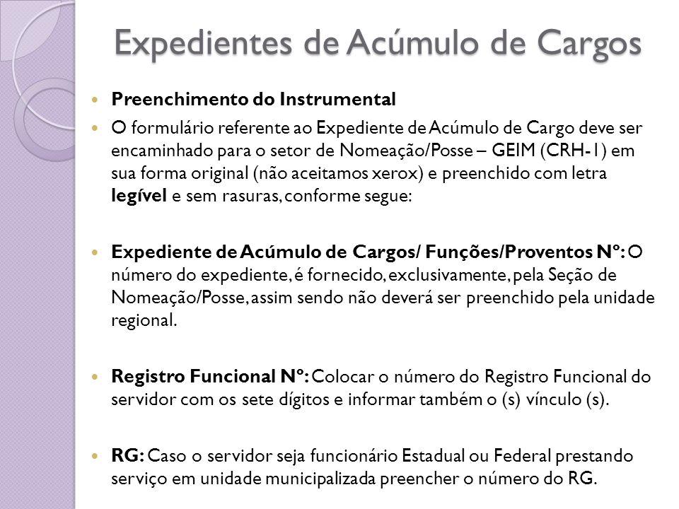 Expedientes de Acúmulo de Cargos Preenchimento do Instrumental O formulário referente ao Expediente de Acúmulo de Cargo deve ser encaminhado para o se