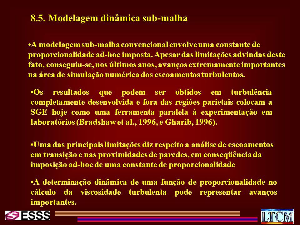8.5. Modelagem dinâmica sub-malha A modelagem sub-malha convencional envolve uma constante de proporcionalidade ad-hoc imposta. Apesar das limitações
