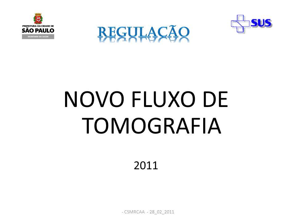 - CSMRCAA - 28_02_2011 NOVO FLUXO DE TOMOGRAFIA 2011