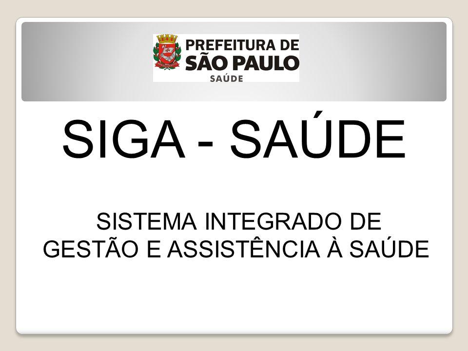 SIGA - SAÚDE SISTEMA INTEGRADO DE GESTÃO E ASSISTÊNCIA À SAÚDE