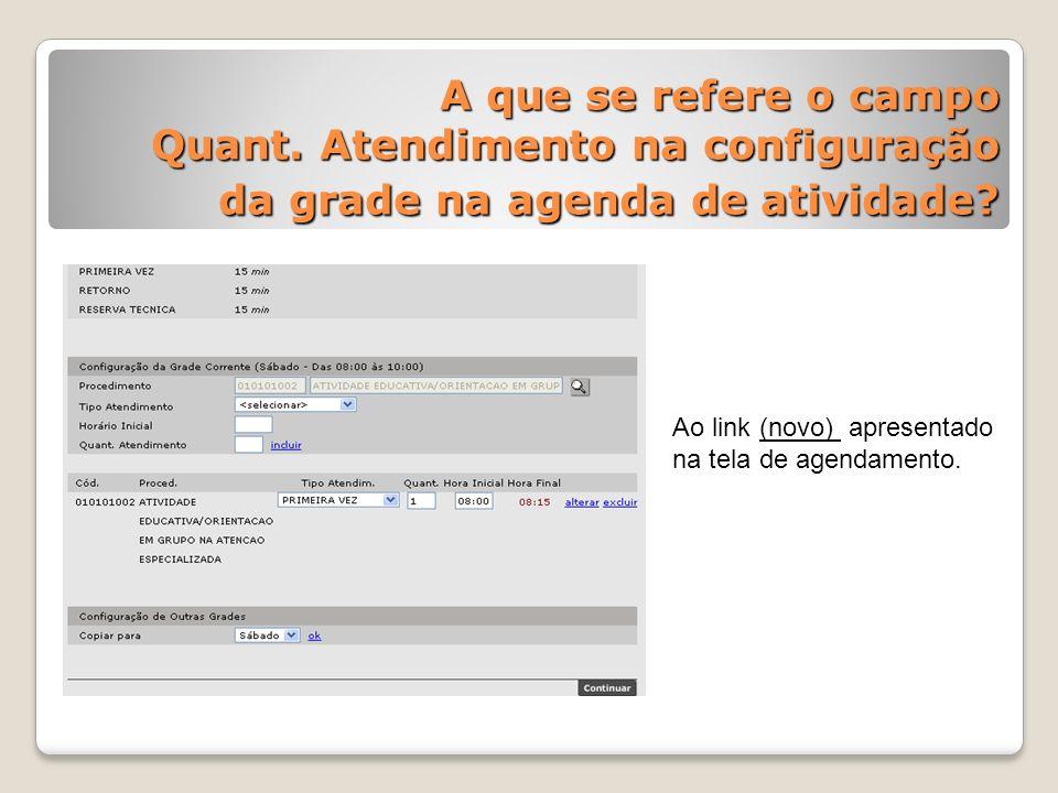 A que se refere o campo Quant. Atendimento na configuração da grade na agenda de atividade? Ao link (novo) apresentado na tela de agendamento.