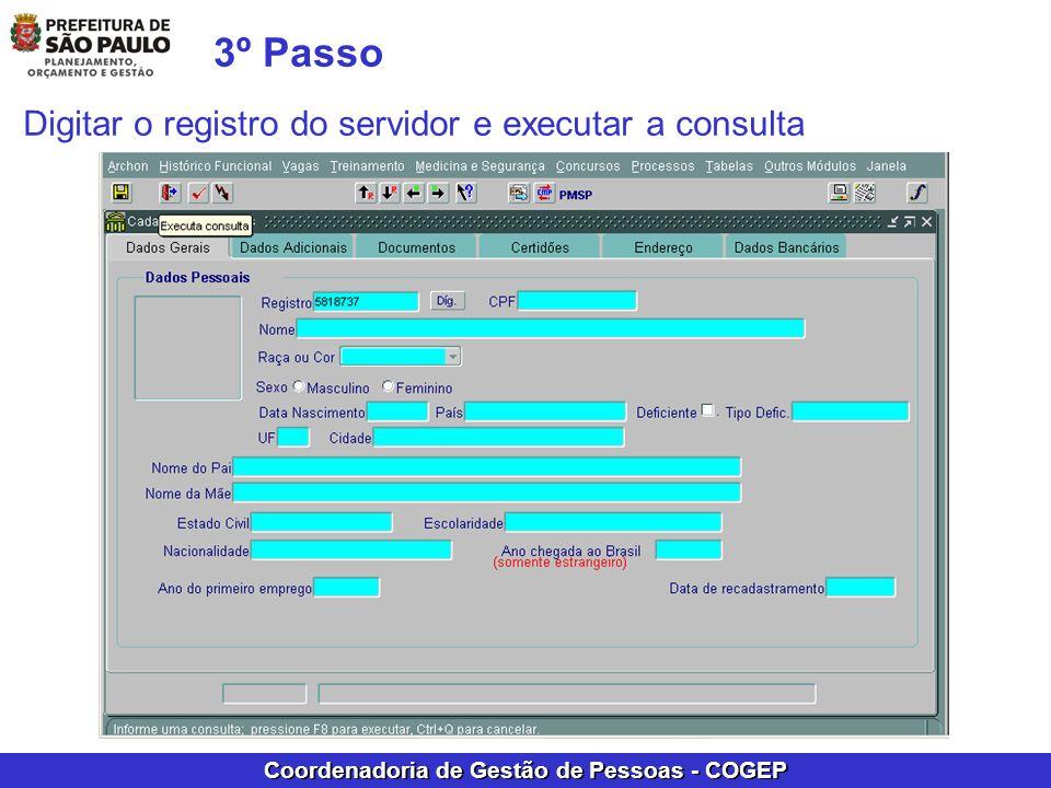 Coordenadoria de Gestão de Pessoas - COGEP 3º Passo Digitar o registro do servidor e executar a consulta