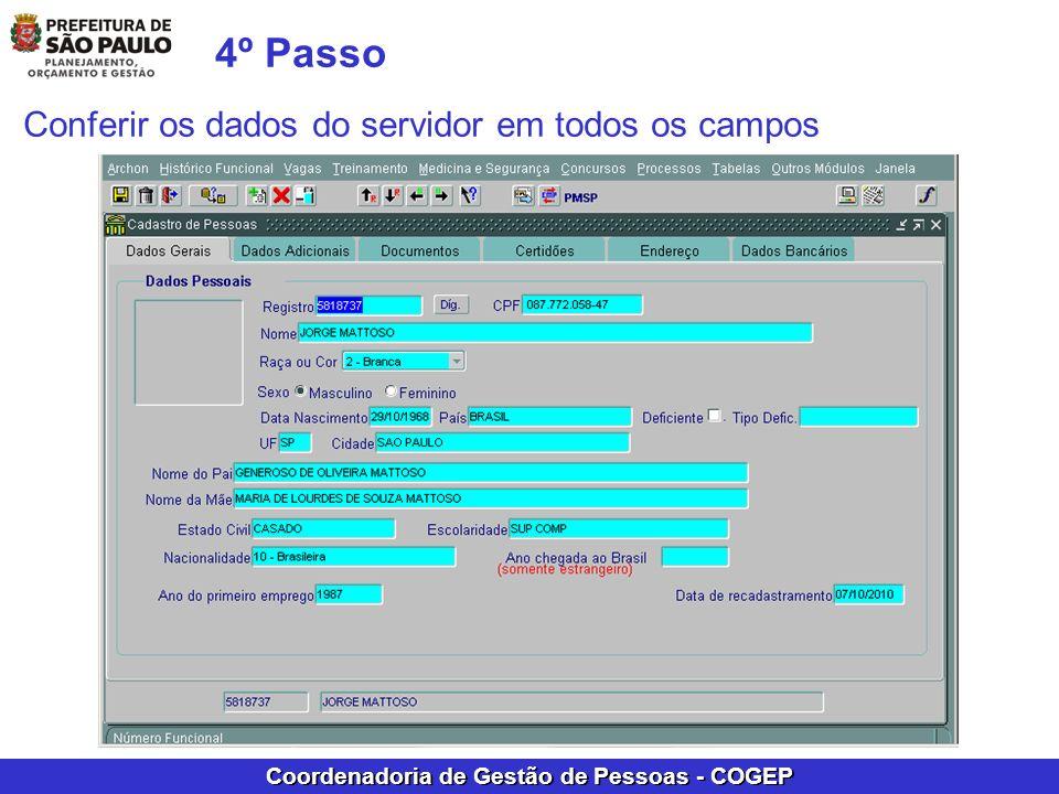 Coordenadoria de Gestão de Pessoas - COGEP 4º Passo Conferir os dados do servidor em todos os campos