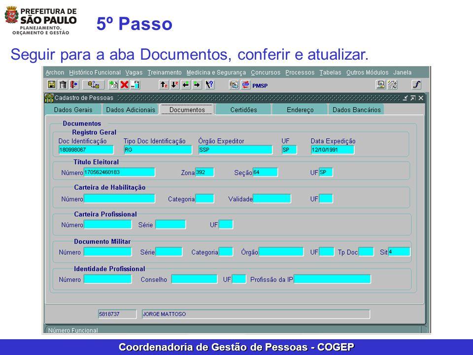 Coordenadoria de Gestão de Pessoas - COGEP 5º Passo Seguir para a aba Documentos, conferir e atualizar.