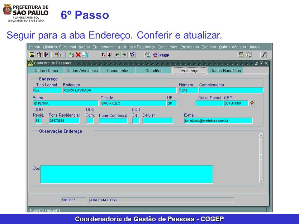 Coordenadoria de Gestão de Pessoas - COGEP 6º Passo Seguir para a aba Endereço. Conferir e atualizar.