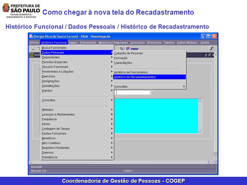 Coordenadoria de Gestão de Pessoas - COGEP Como chegar à nova tela do Recadastramento Histórico Funcional / Dados Pessoais / Histórico de Recadastrame