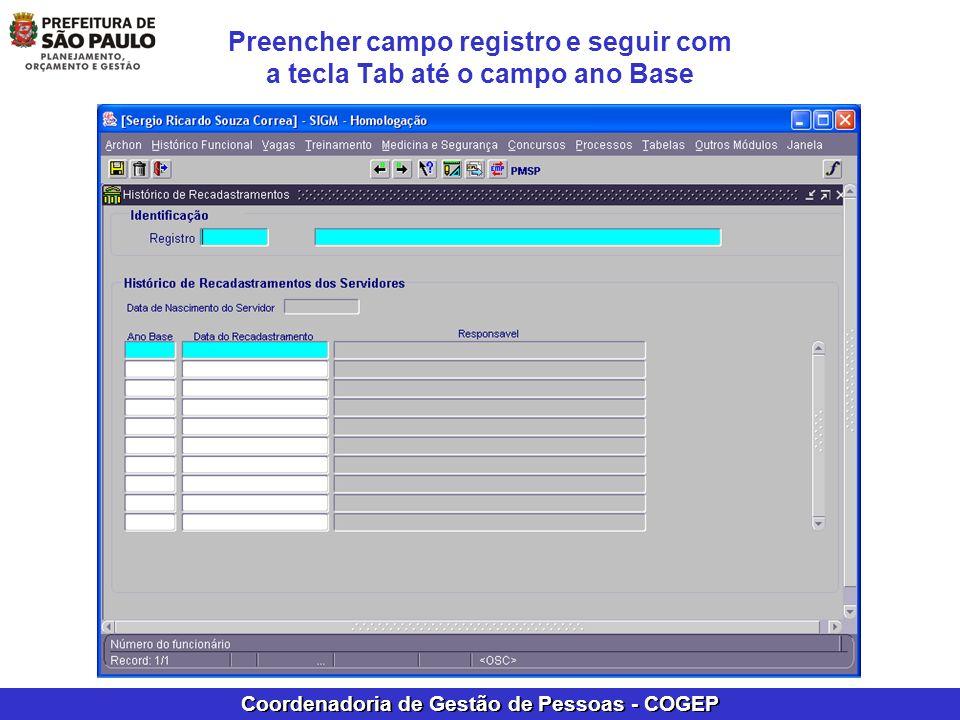Coordenadoria de Gestão de Pessoas - COGEP Preencher campo registro e seguir com a tecla Tab até o campo ano Base