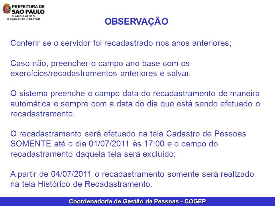 Coordenadoria de Gestão de Pessoas - COGEP OBSERVAÇÃO Conferir se o servidor foi recadastrado nos anos anteriores; Caso não, preencher o campo ano bas