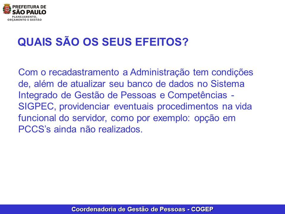 Coordenadoria de Gestão de Pessoas - COGEP Com o recadastramento a Administração tem condições de, além de atualizar seu banco de dados no Sistema Int