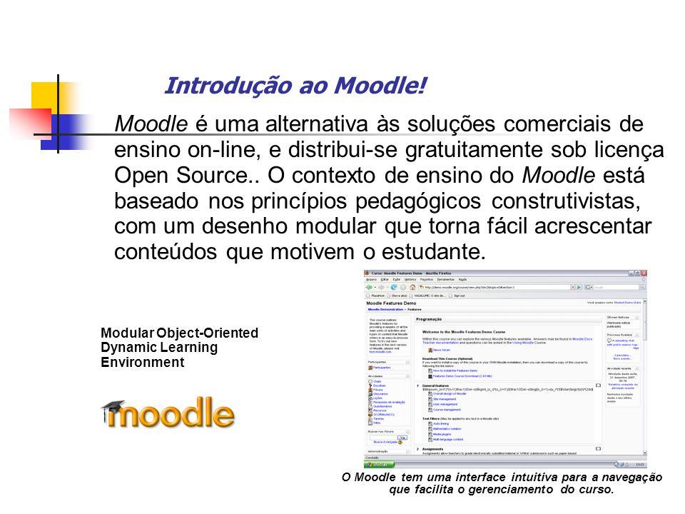 Introdução ao Moodle! Moodle é uma alternativa às soluções comerciais de ensino on-line, e distribui-se gratuitamente sob licença Open Source.. O cont