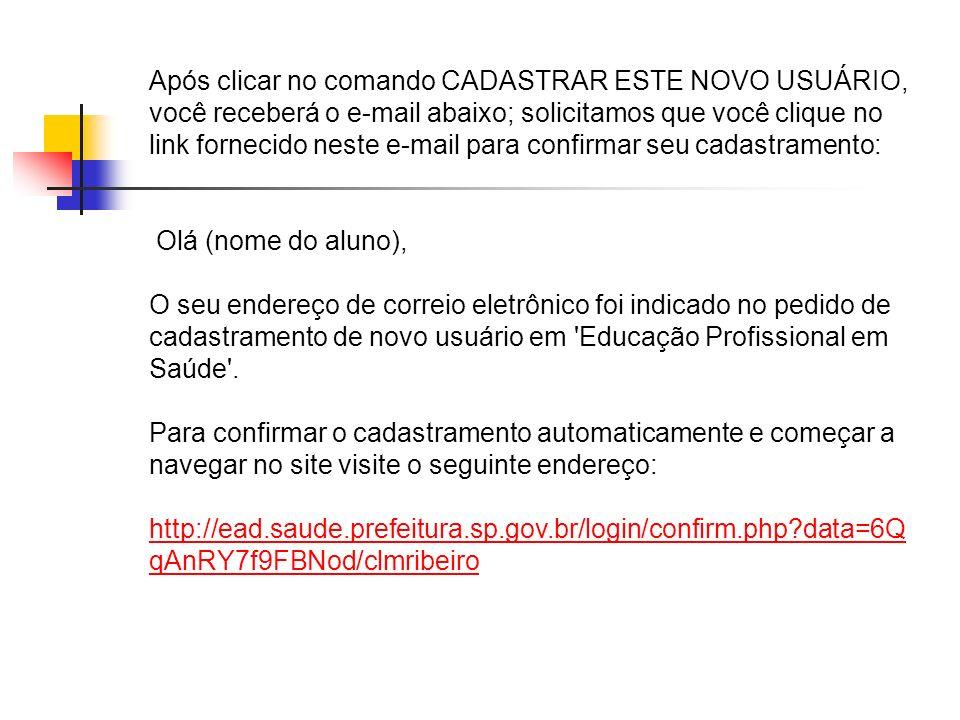 Após clicar no comando CADASTRAR ESTE NOVO USUÁRIO, você receberá o e-mail abaixo; solicitamos que você clique no link fornecido neste e-mail para con