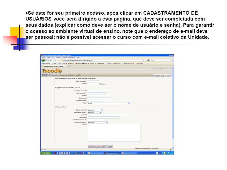 Se este for seu primeiro acesso, após clicar em CADASTRAMENTO DE USUÁRIOS você será dirigido a esta página, que deve ser completada com seus dados (ex