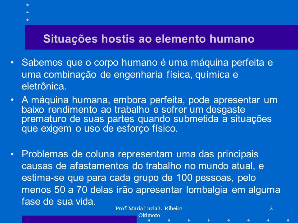 Prof.Maria Lucia L. Ribeiro Okimoto 13 NIOSH -IL 5.