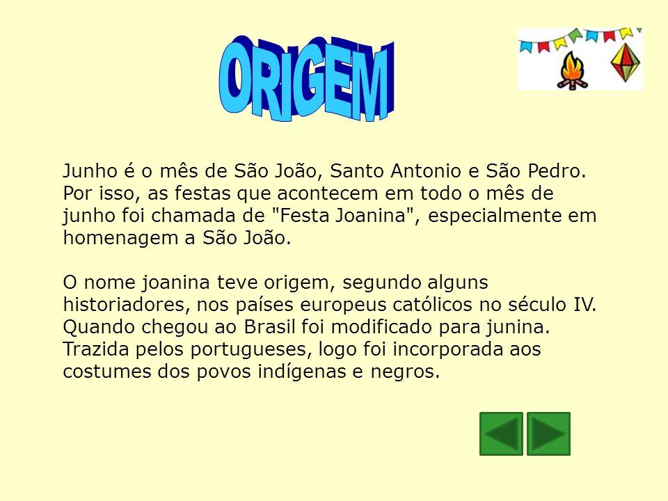 Junho é o mês de São João, Santo Antonio e São Pedro. Por isso, as festas que acontecem em todo o mês de junho foi chamada de