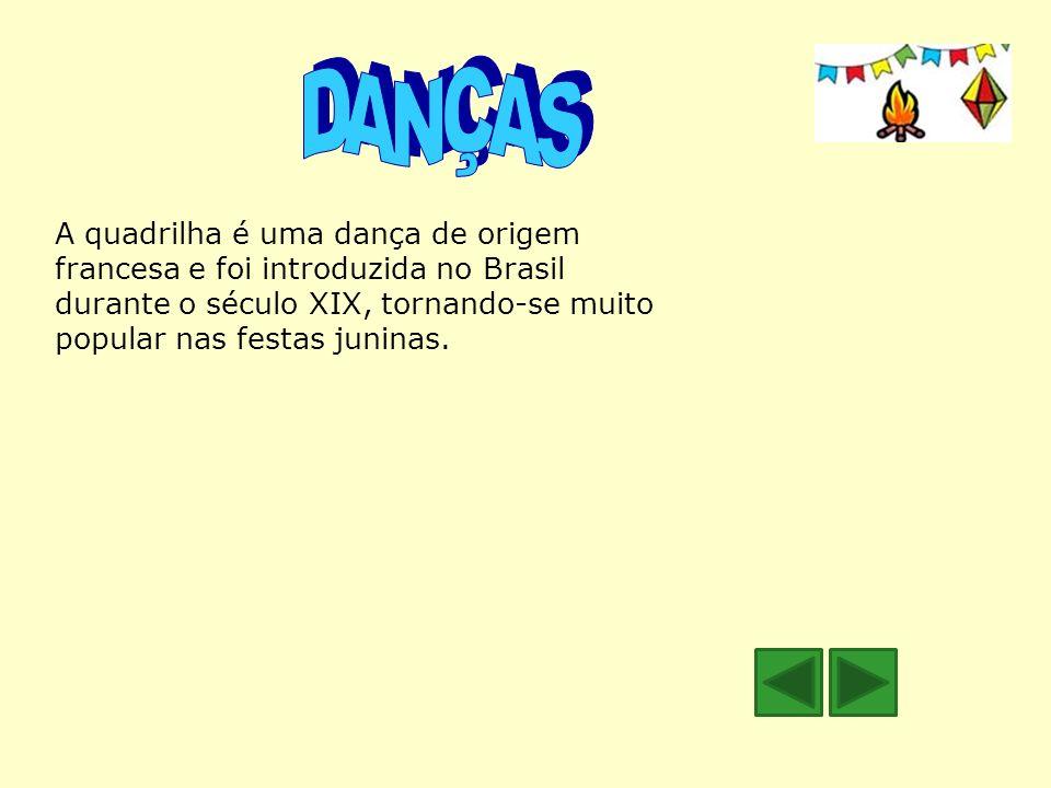 A quadrilha é uma dança de origem francesa e foi introduzida no Brasil durante o século XIX, tornando-se muito popular nas festas juninas.