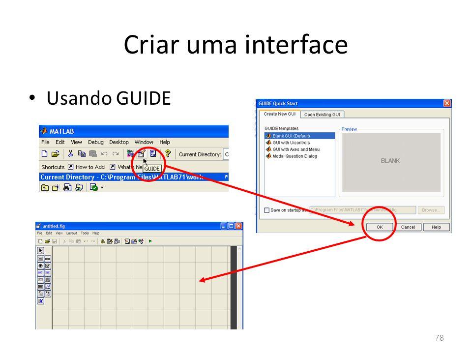 Criar uma interface Usando GUIDE 78