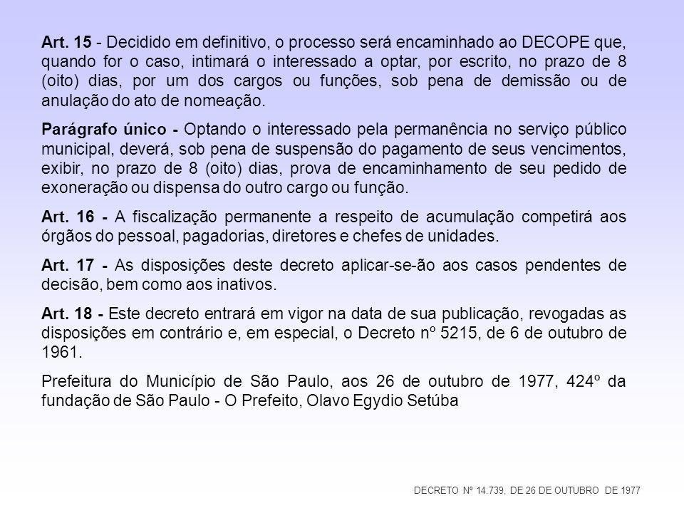 DECRETO Nº 14.739, DE 26 DE OUTUBRO DE 1977 Art. 15 - Decidido em definitivo, o processo será encaminhado ao DECOPE que, quando for o caso, intimará o