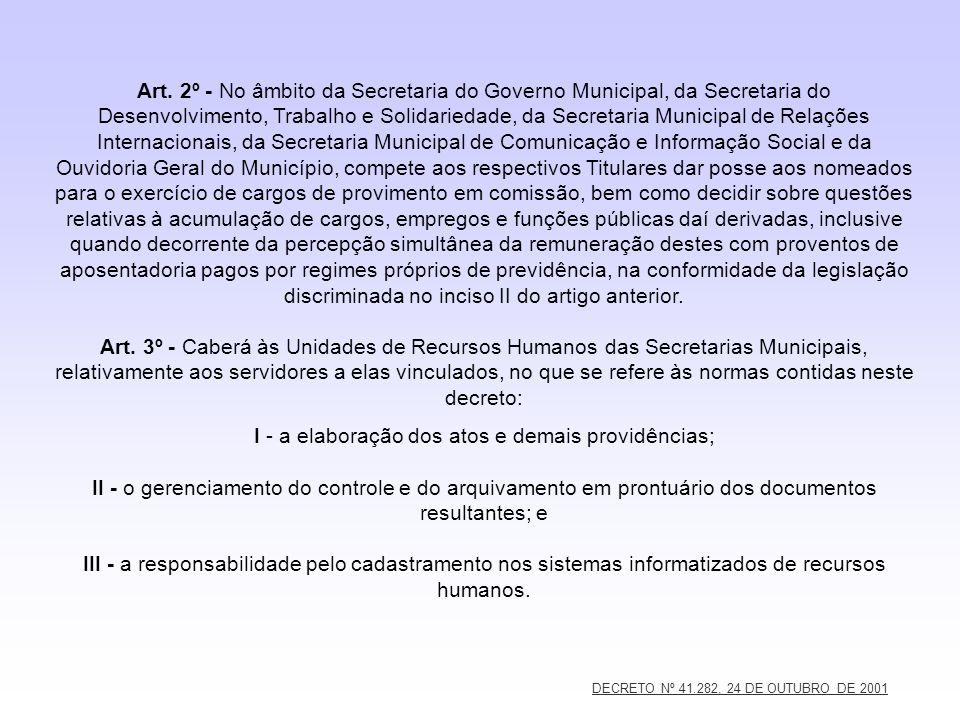 DECRETO Nº 41.282, 24 DE OUTUBRO DE 2001 Art. 2º - No âmbito da Secretaria do Governo Municipal, da Secretaria do Desenvolvimento, Trabalho e Solidari
