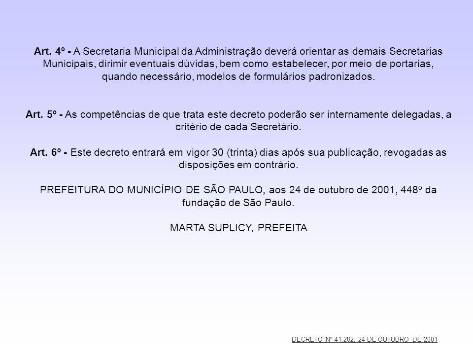 DECRETO Nº 41.282, 24 DE OUTUBRO DE 2001 Art. 4º - A Secretaria Municipal da Administração deverá orientar as demais Secretarias Municipais, dirimir e