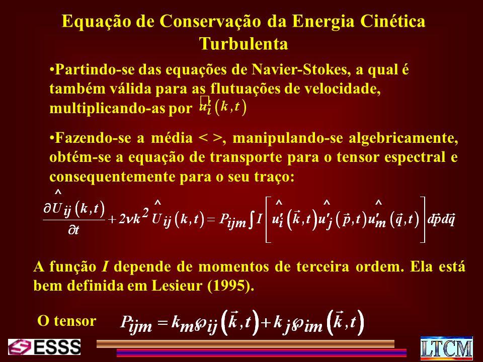 Equação de Conservação da Energia Cinética Turbulenta Partindo-se das equações de Navier-Stokes, a qual é também válida para as flutuações de velocida