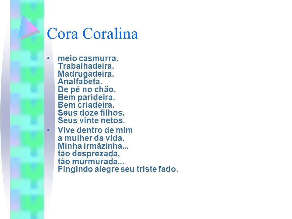 Cora Coralina Todas as vidas dentro de mim: Na minha vida – a vida mera das obscuras.
