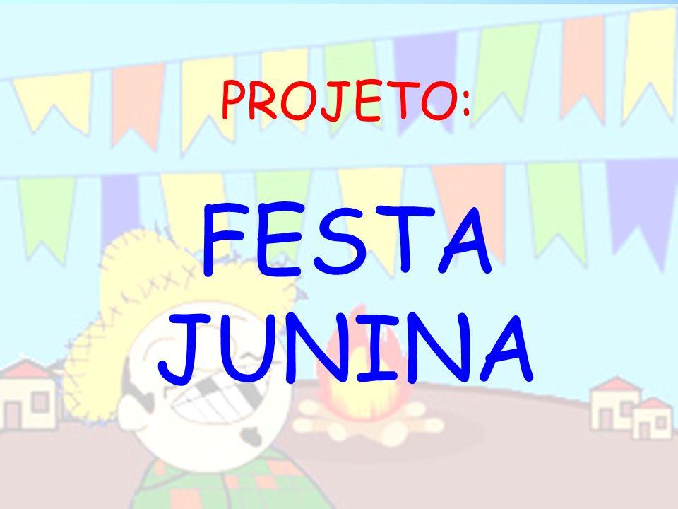 PROJETO: FESTA JUNINA