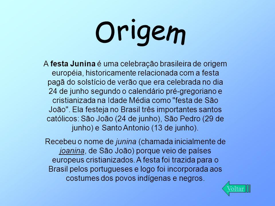 A festa Junina é uma celebração brasileira de origem européia, historicamente relacionada com a festa pagã do solstício de verão que era celebrada no