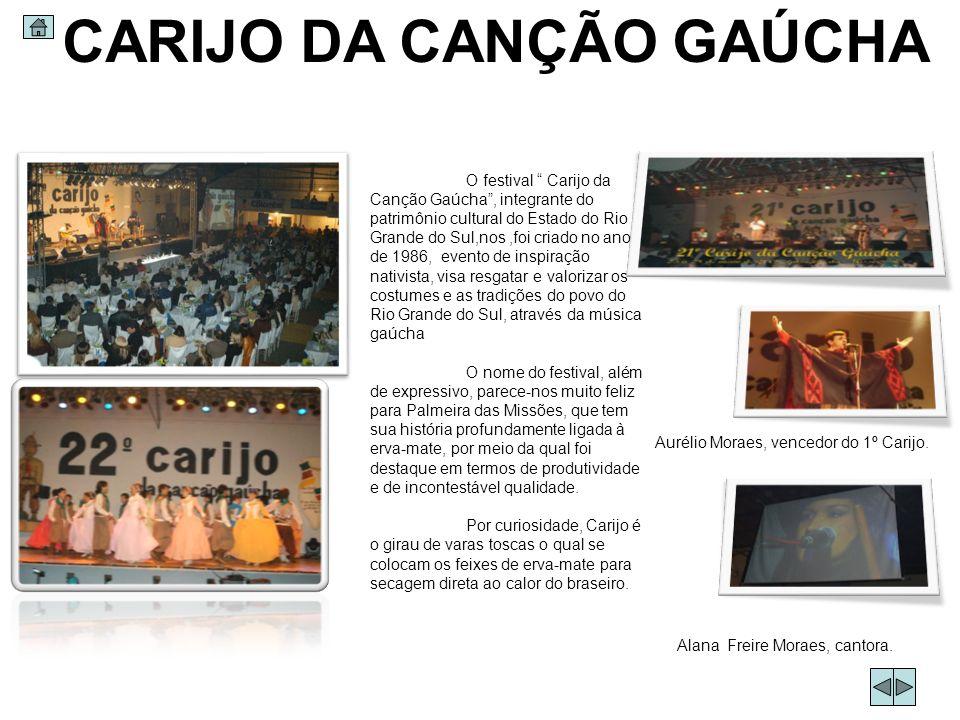 O festival Carijo da Canção Gaúcha, integrante do patrimônio cultural do Estado do Rio Grande do Sul,nos,foi criado no ano de 1986, evento de inspiraç