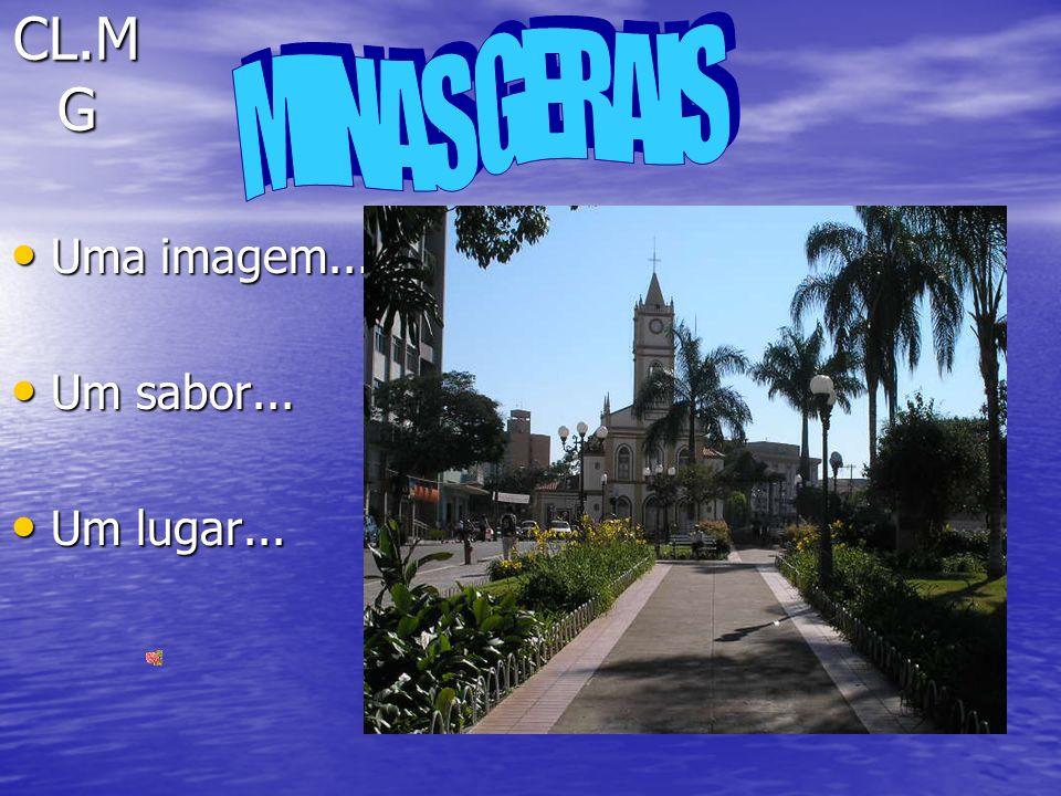 CL.M G Uma imagem... Uma imagem... Um sabor... Um sabor... Um lugar... Um lugar...