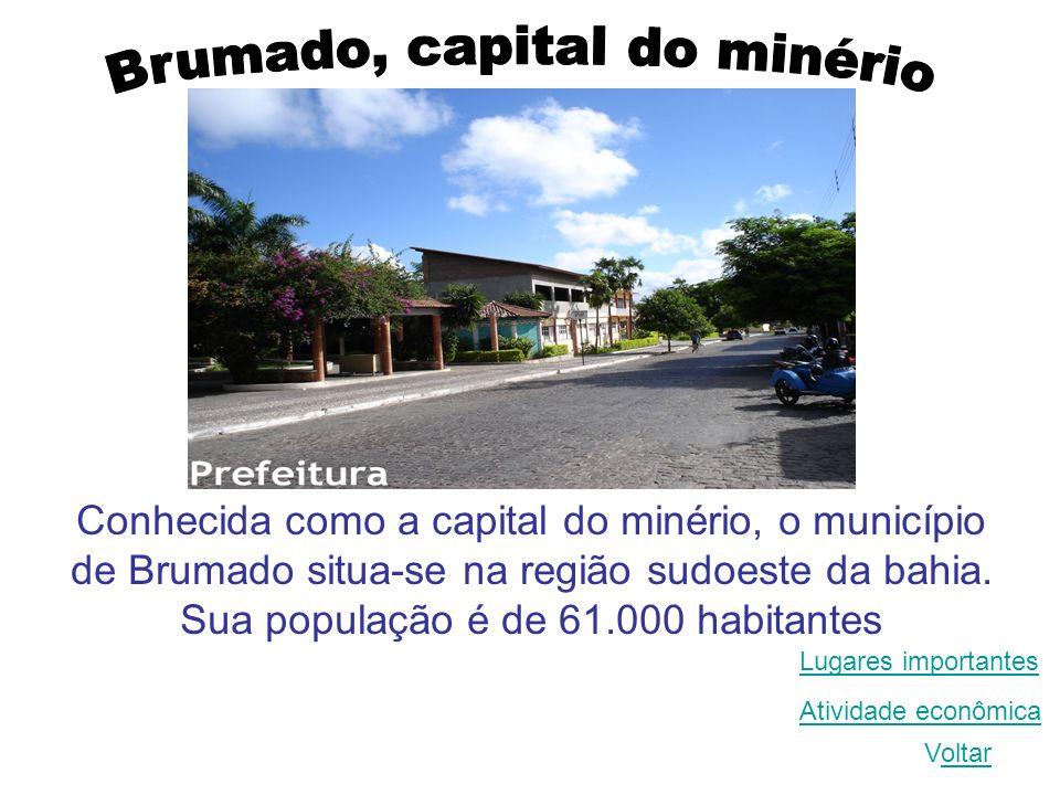 Conhecida como a capital do minério, o município de Brumado situa-se na região sudoeste da bahia. Sua população é de 61.000 habitantes Voltaroltar Lug