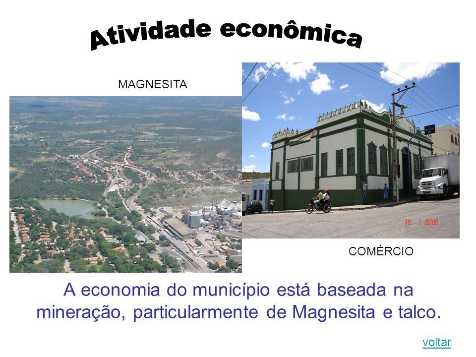 A economia do município está baseada na mineração, particularmente de Magnesita e talco. voltar MAGNESITA COMÉRCIO