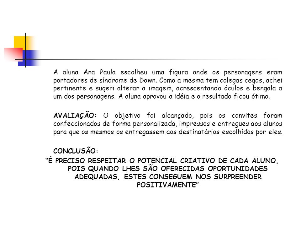 TRABALHANDO COM O TANGRAN NO MENINO CURIOSO ALUNO: João Henrique, 15 anos, aluno com a Síndrome de Autismo Clássico.