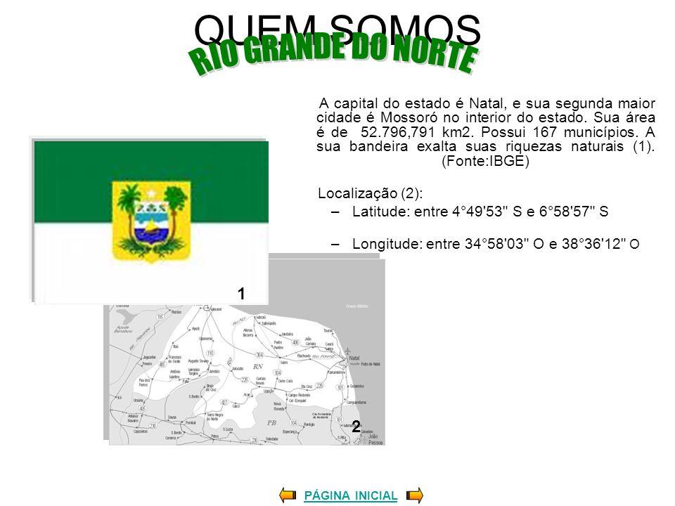QUEM SOMOS A capital do estado é Natal, e sua segunda maior cidade é Mossoró no interior do estado. Sua área é de 52.796,791 km2. Possui 167 município