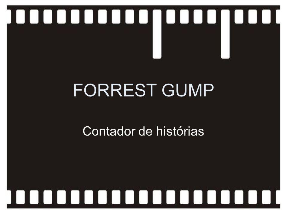 FORREST GUMP Contador de histórias