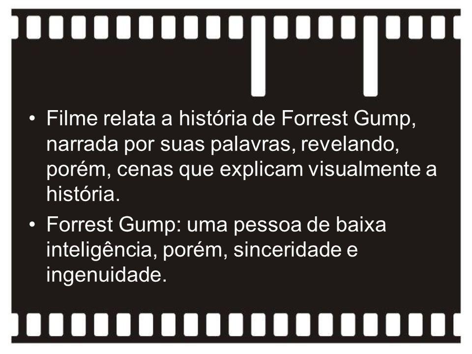 Filme relata a história de Forrest Gump, narrada por suas palavras, revelando, porém, cenas que explicam visualmente a história. Forrest Gump: uma pes