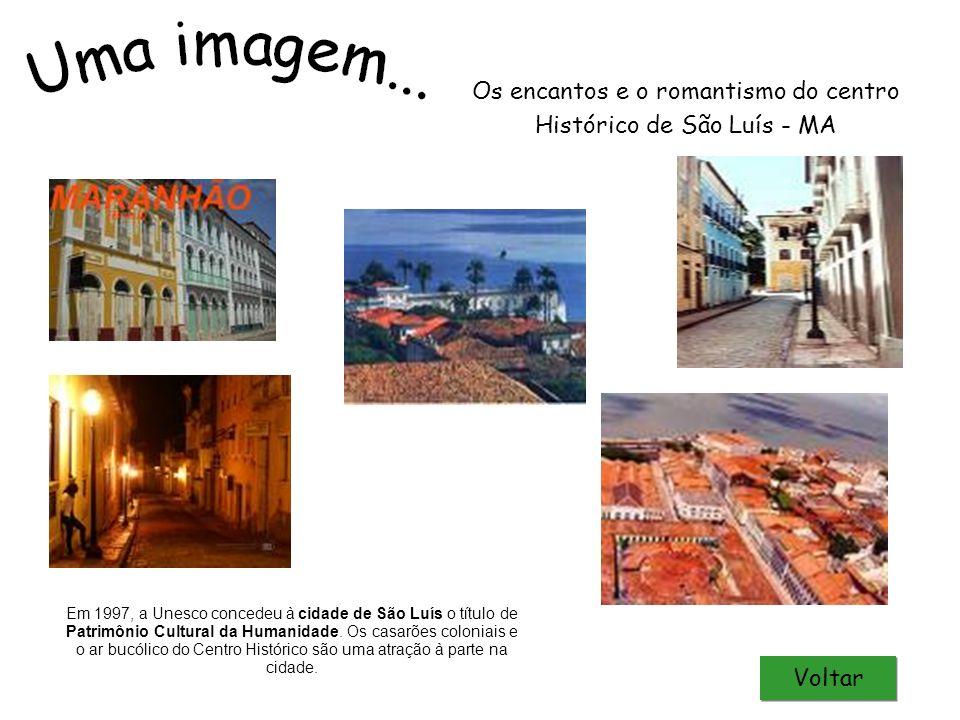 Em 1997, a Unesco concedeu à cidade de São Luís o título de Patrimônio Cultural da Humanidade. Os casarões coloniais e o ar bucólico do Centro Históri