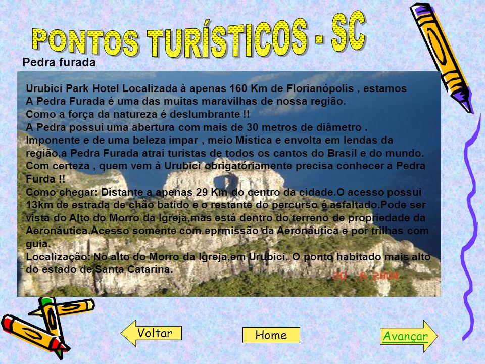Pedra furada Urubici Park Hotel Localizada à apenas 160 Km de Florianópolis, estamos A Pedra Furada é uma das muitas maravilhas de nossa região. Como
