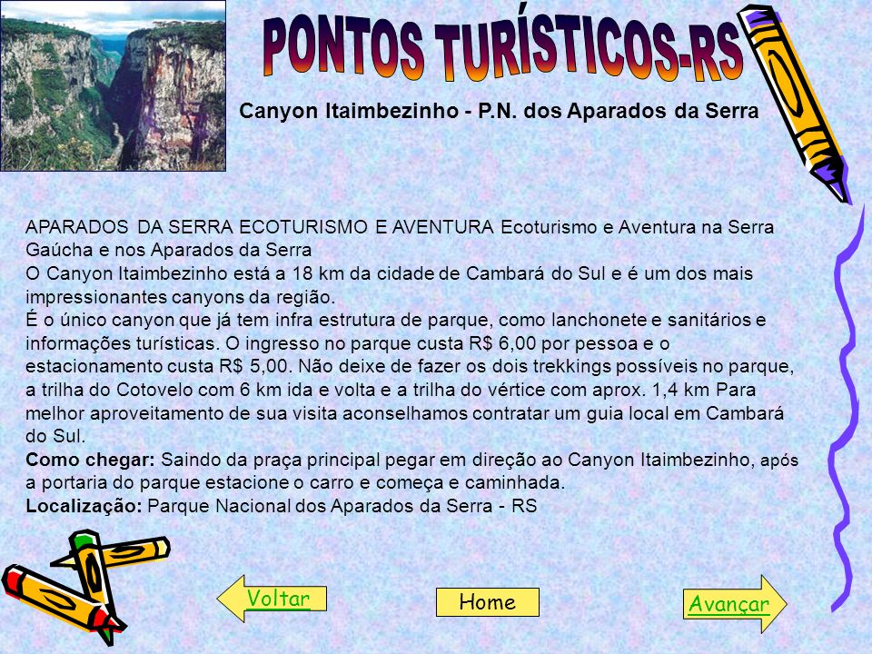 Canyon Itaimbezinho - P.N. dos Aparados da Serra APARADOS DA SERRA ECOTURISMO E AVENTURA Ecoturismo e Aventura na Serra Gaúcha e nos Aparados da Serra