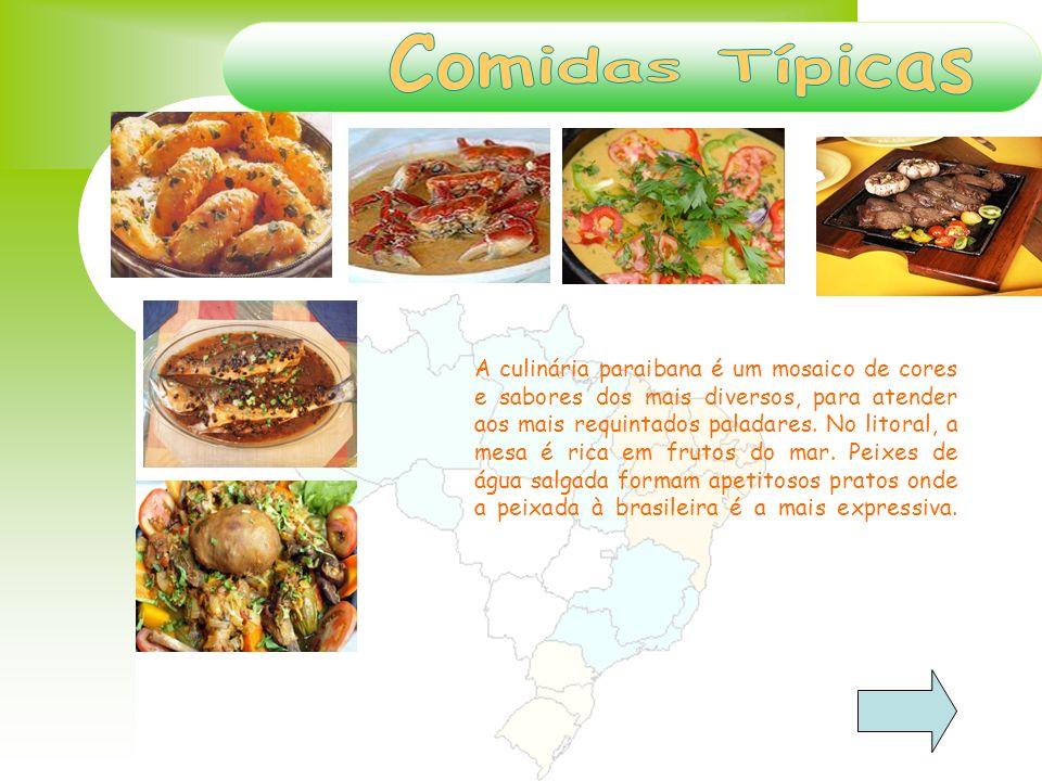 A culinária paraibana é um mosaico de cores e sabores dos mais diversos, para atender aos mais requintados paladares. No litoral, a mesa é rica em fru