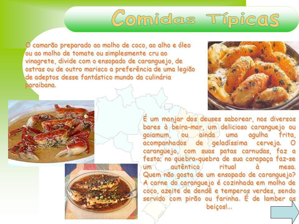 O camarão preparado ao molho de coco, ao alho e óleo ou ao molho de tomate ou simplesmente cru ao vinagrete, divide com o ensopado de caranguejo, de o