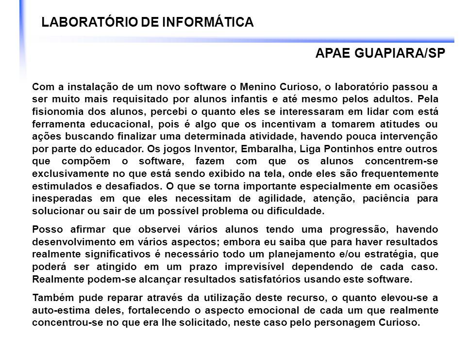 LABORATÓRIO DE INFORMÁTICA APAE GUAPIARA/SP Por outro lado, não menos importante, destaco o DOSVOX.