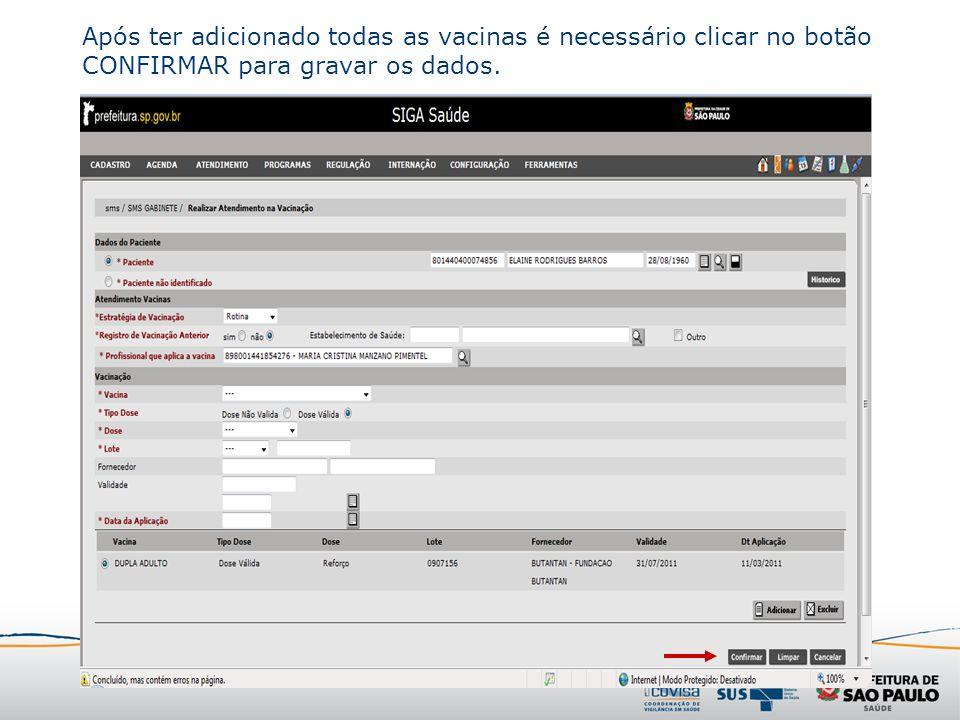 Após ter adicionado todas as vacinas é necessário clicar no botão CONFIRMAR para gravar os dados.